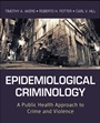 Epidemiological Criminology: A Public Health Approach to Crime and Violence - ISBN 9780470638897