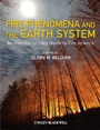 Fire Phenomena and the Earth System: An Interdisciplinary Guide to Fire Science - ISBN 9780470657485
