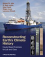 Reconstructing Earths Climate History: Inquiry–based Exercises for Lab and Class - ISBN 9780470658055