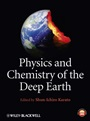 Physics and Chemistry of the Deep Earth - ISBN 9780470659144