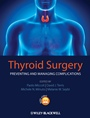 Thyroid Surgery: Preventing and Managing Complications - ISBN 9780470659502