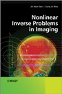 Nonlinear Inverse Problems in Imaging - ISBN 9780470669426