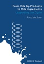 From Milk By–Products to Milk Ingredients: Upgrading the Cycle - ISBN 9780470672228