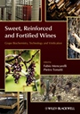 Sweet, Reinforced and Fortified Wines: Grape Biochemistry, Technology and Vinification - ISBN 9780470672242
