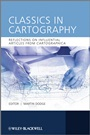 Classics in Cartography: Reflections on influential articles from Cartographica - ISBN 9780470681749
