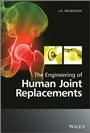 The Engineering of Human Joint Replacements - ISBN 9780470740279