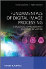 Fundamentals of Digital Image Processing: A Practical Approach with Examples in Matlab - ISBN 9780470844731