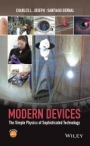 Modern Devices: The Simple Physics of Sophisticated Technology - ISBN 9780470900437