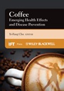 Coffee: Emerging Health Effects and Disease Prevention - ISBN 9780470958780