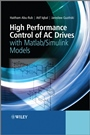 High Performance Control of AC Drives with Matlab / Simulink Models - ISBN 9780470978290