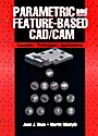 Parametric and Feature–Based CAD/CAM: Concepts, Techniques, and Applications - ISBN 9780471002147