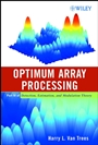Detection, Estimation, and Modulation Theory: Optimum Array Processing - ISBN 9780471093909