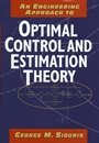 An Engineering Approach to Optimal Control and Estimation Theory - ISBN 9780471121268