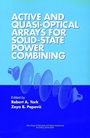 Active and Quasi–Optical Arrays for Solid–State Power Combining - ISBN 9780471146148