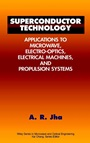 Superconductor Technology: Applications to Microwave, Electro–Optics, Electrical Machines, and Propulsion Systems - ISBN 9780471177753