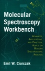 Molecular Spectroscopy Workbench: Advances, Applications, and Practical Advice on Modern Spectroscopic Analysis - ISBN 9780471180814