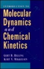Introduction to Molecular Dynamics and Chemical Kinetics & Advanced Molecular Dynamics and Chemical Kinetics, 2 Volume Set - ISBN 9780471182030