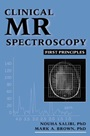Clinical MR Spectroscopy: First Principles - ISBN 9780471182801
