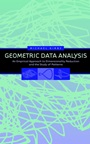 Geometric Data Analysis: An Empirical Approach to Dimensionality Reduction and the Study of Patterns - ISBN 9780471239291