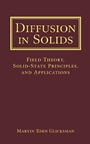 Diffusion in Solids: Field Theory, Solid–State Principles, and Applications - ISBN 9780471239727