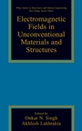 Electromagnetic Fields in Unconventional Materials and Structures - ISBN 9780471363569