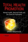 Total Health Promotion: Mental Health, Rational Fields and the Quest for Autonomy - ISBN 9780471490135