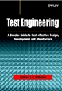 Test Engineering: A Concise Guide to Cost–effective Design, Development and Manufacture - ISBN 9780471498827