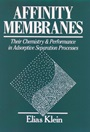 Affinity Membranes: Their Chemistry and Performance in Adsorptive Separation Processes - ISBN 9780471527657