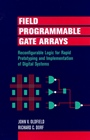 Field–Programmable Gate Arrays: Reconfigurable Logic for Rapid Prototyping and Implementation of Digital Systems - ISBN 9780471556657