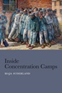 Inside Concentration Camps: Social Life at the Extremes - ISBN 9780745663364