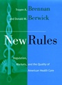 New Rules: Regulation, Markets, and the Quality of American Health Care - ISBN 9780787901493