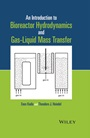 An Introduction to Bioreactor Hydrodynamics and Gas–Liquid Mass Transfer - ISBN 9781118104019