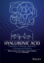 Hyaluronic Acid: Production, Properties, Application in Biology and Medicine - ISBN 9781118633793
