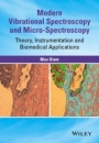 Modern Vibrational Spectroscopy and Micro–Spectroscopy: Theory, Instrumentation and Biomedical App - ISBN 9781118824863