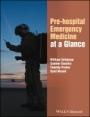 Pre–hospital Emergency Medicine at a Glance - ISBN 9781118829929