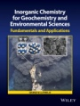 Inorganic Chemistry for Geochemistry and Environmental Sciences: Fundamentals and Applications - ISBN 9781118851371