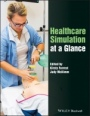 Healthcare Simulation at a Glance - ISBN 9781118871843