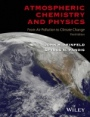 Atmospheric Chemistry and Physics: From Air Pollution to Climate Change - ISBN 9781118947401