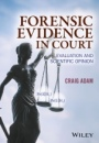 Forensic Evidence in Court: Evaluation and Scientific Opinion - ISBN 9781119054412