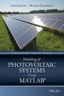 Modeling of Photovoltaic Systems Using MATLAB: Simplified Green Codes - ISBN 9781119118107