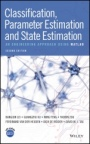 Classification, Parameter Estimation and State Estimation: An Engineering Approach Using MATLAB - ISBN 9781119152439
