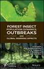 Forest Insect Population Dynamics, Outbreaks, And Global Warming Effects - ISBN 9781119406464