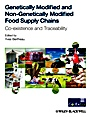Genetically Modified and non–Genetically Modified Food Supply Chains: Co–Existence and Traceability - ISBN 9781444337785