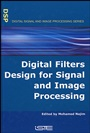 Digital Filters Design for Signal and Image Processing;  - ISBN 9781905209453