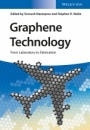Graphene Technology: From Laboratory to Fabrication - ISBN 9783527338337