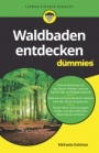 Waldbaden entdecken für Dummies - ISBN 9783527717187